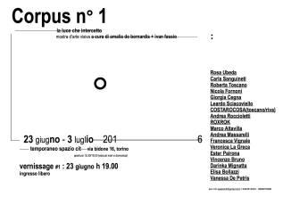 Corpus, manifesto mostra - La luce che intercetto, temporaneo spazio cit, Torino