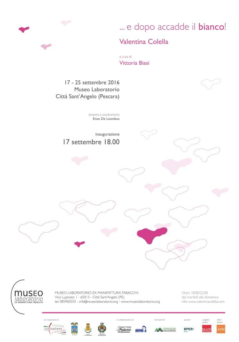 Valentina Colella, ... e dopo accadde il bianco, 2016 a cura di Vittoria Biasi, Museo Laboratorio - Ex manifattura tabacchi, Città sant'Angelo - Pescara (manifesto mostra)