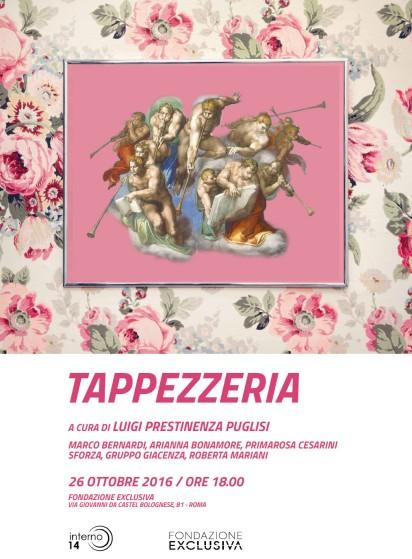 """""""Tappezzeria"""". Marco Bernardi, Arianna Bonamore, Primarosa Cesarini Sforza, Gruppo Giacenza, Roberta Mariani, 26 ottobre, Fondazione Exclusiva, Roma (locandina)"""