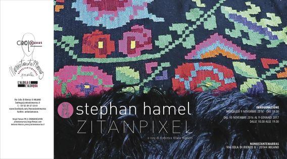 Zitanpixel di Stephan Hamel, mercoledì 9 novembre 2016, NONOSTANTE MARRAS - Milano