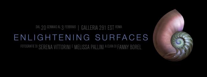 Enlightening Surfaces Serena Vittorini - Melissa Pallini a cura di Fanny Borel Inaugurazione: 20 gennaio, h. 18-21 @ Galleria 291 EST, Roma