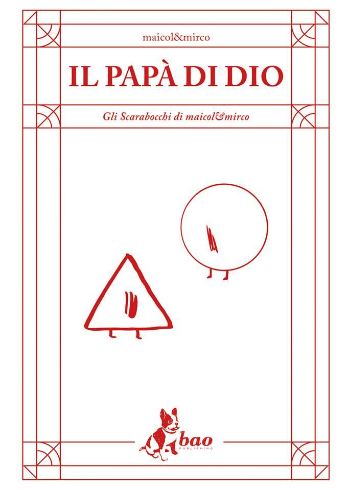 Il papà di Dio - Maicol&Mirco (Bao Pubblishing, 2016)
