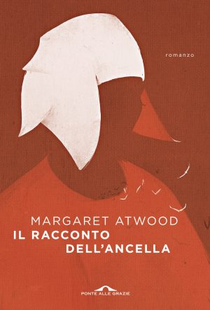 Margaret Atwood, Il racconto dell'ancella, Ponte alle Grazie, 2004