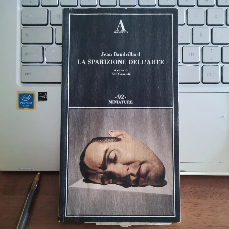 La sparizione dell'arte, Jean Baudrillard - Absocondita, 2012